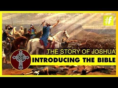 Introducing The Bible | The Story of Joshua