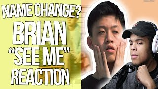 NAME CHANGE Brian See Me REACTION