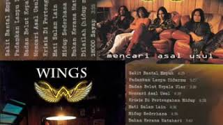 WINGS _ MENCARI ASAL USUL _ FULL ALBUM