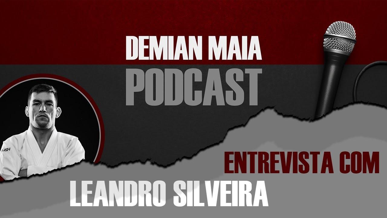 Leandro Silveira (IOP) no Demian Maia Podcast EP009