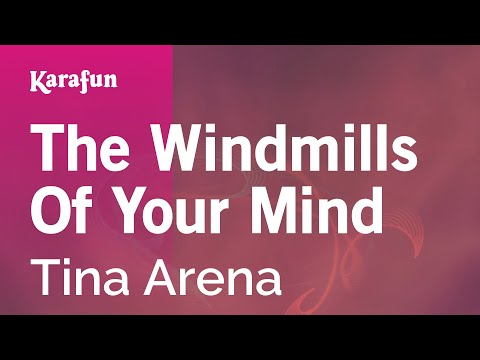 Karaoke The Windmills Of Your Mind - Tina Arena *