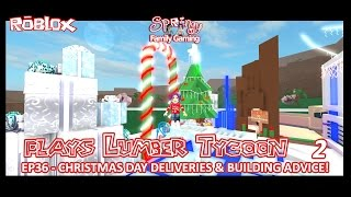 SFG - Roblox - Lumber Tycoon 2 - EP36 - Christmas Day Deliveries & Building Advice!