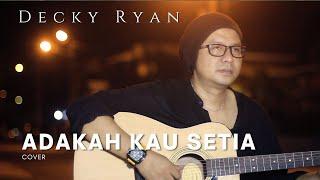 ADAKAH KAU SETIA - STINGS COVER BY DECKY RYAN