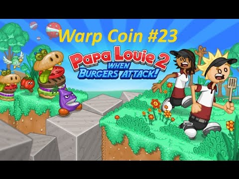 Papa Louie 2: When Burgers Attack! - Warp Coin #23 - Level 4: Find 5 Sarge Coins