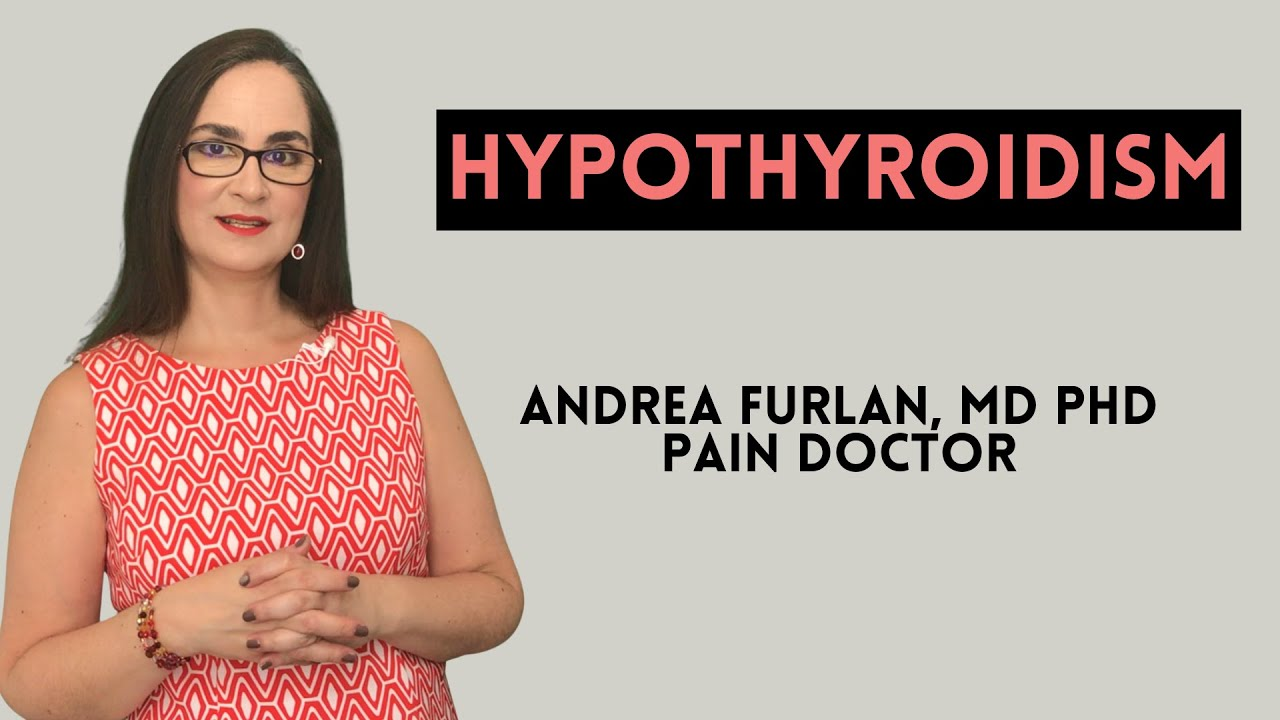 Do thyroid problems cause chronic pain? Answer by Dr. Andrea Furlan MD PhD