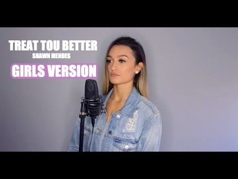 Treat You Better - Shawn Mendes - Girls Version - Georgia Box (Extended Rewrite)