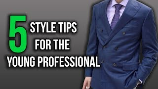 5 Style Tips to for the Young Professional