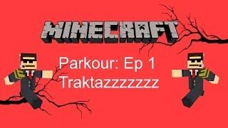 Minecraft The Road To Parkour Mastery EP.1 TRAKTAZZZZZ!!!