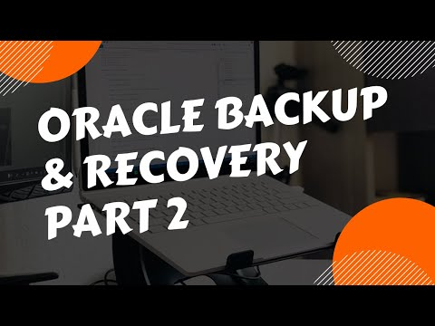 Oracle Database Backup and Recovery Session 2
