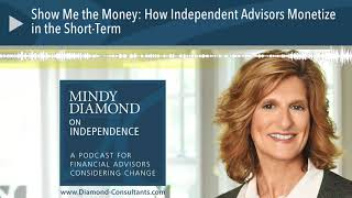 Show Me the Money: How Independent Advisors Monetize in the Short-Term
