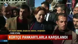 Meral Akşener Şırnak'ta Kürtçe Pankartlar ile Karşılandı! Çoşku Büyükdü.