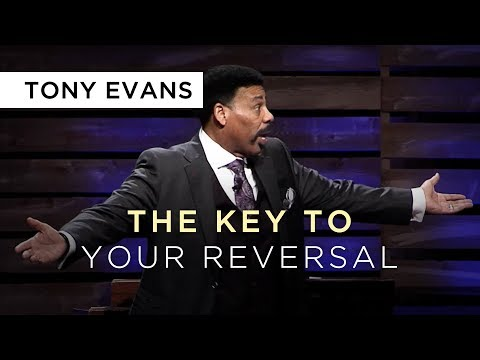 The Key to Your Reversal | Sermon by Tony Evans