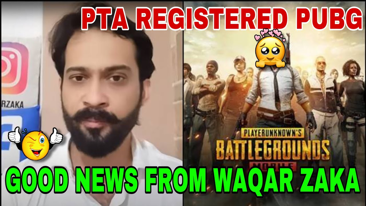 WAQAR ZAKA ON PUBG FINAL REPORT FOR UNBAN PUBG MOBILE IN PAKISTAN || PTA REGISTER PUBG OFFICIAL