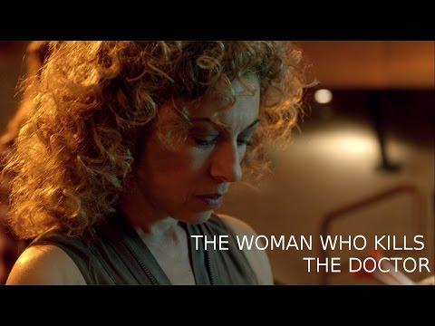 Doctor Who || Melody Pond the woman who kills the Doctor ||