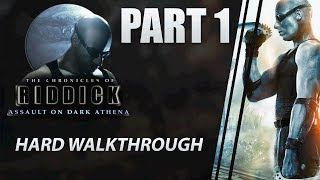 "The Chronicles of Riddick: Assault on Dark Athena - Walkthrough | HARD | Part 1 ""Captured"""