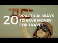 Practical Ways to SAVE MONEY for Travel