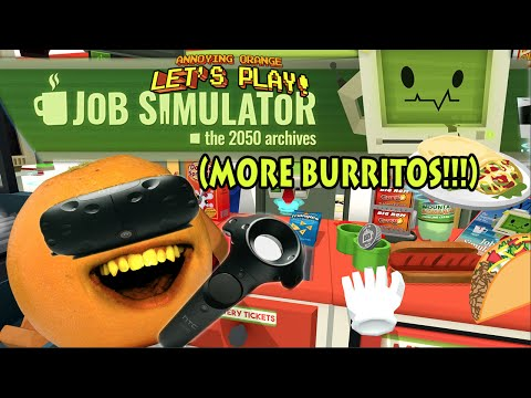 Annoying Orange - JOB SIMULATOR (More Burritos!!!)