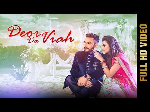DEOR DA VIAH (Full Video) || DEEP DHILLON & JAISMEEN JASSI || Latest Punjabi Songs 2017