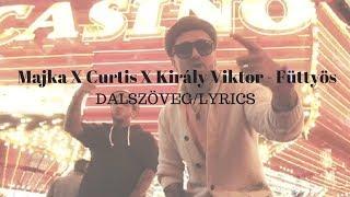Majka X Curtis X Király Viktor - Füttyös dalszöveg   LYRICS