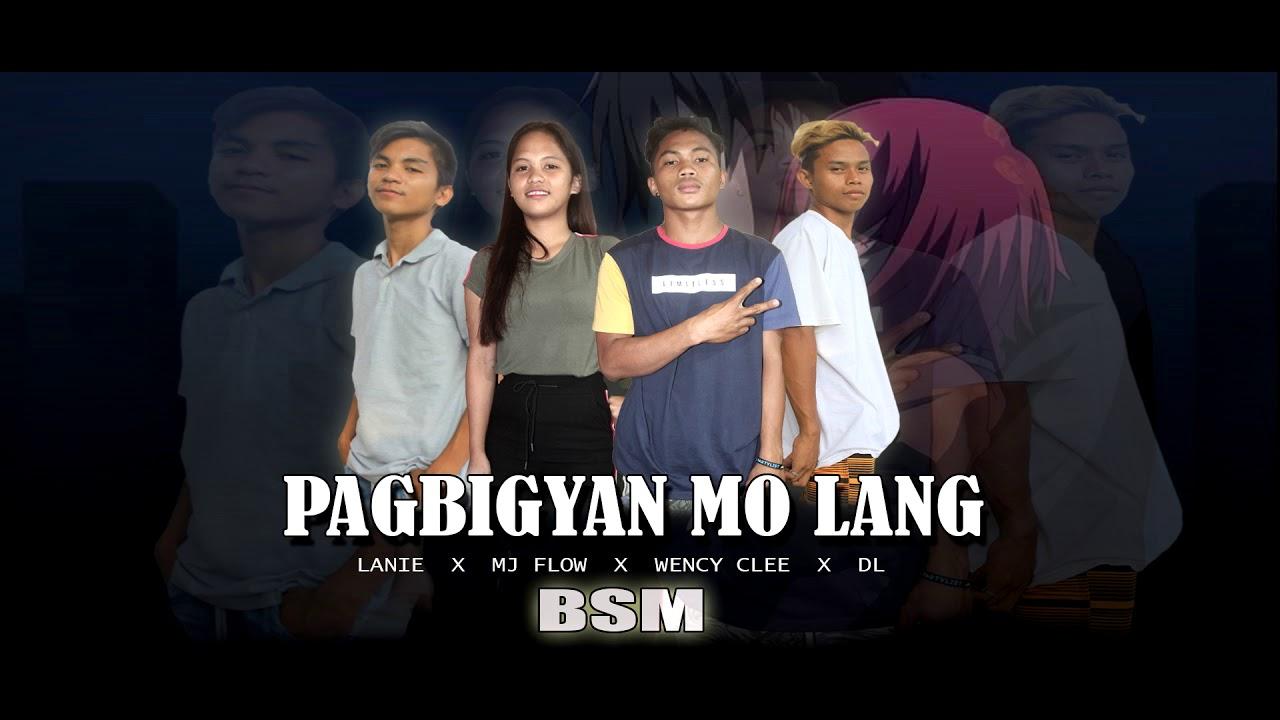 Download BSM - Pagbigyan Mo Lang