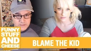 BLAME THE KID - Funny Stuff And Cheese #99 Thumbnail