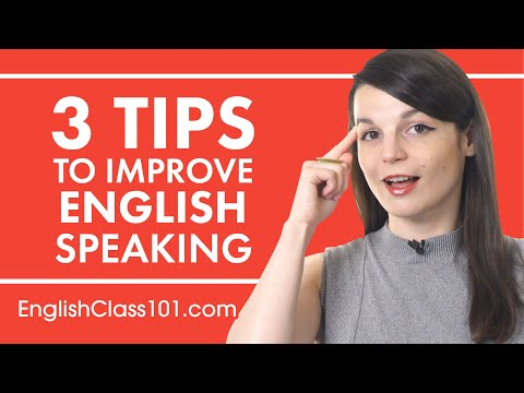 3 Tips for Practicing Your English Speaking Skills