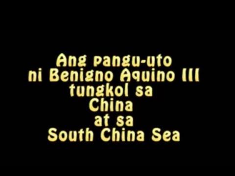 Pangu-Uto ni Benigno Aquino III tungkol sa China at sa South China Sea