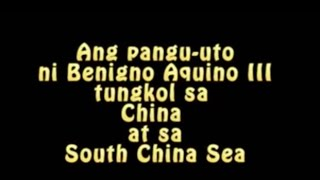 Pangu-Uto ni Benigno Aquino III tungkol sa China at sa South China Sea
