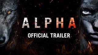 ALPHA - Official International Trailer - Coming Soon