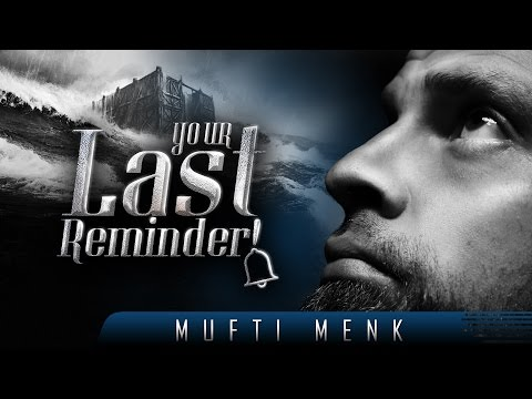 Your Last Reminder! ᴴᴰ ┇ Emotional & Scary ┇ by Mufti Menk ┇ TDR Production ┇