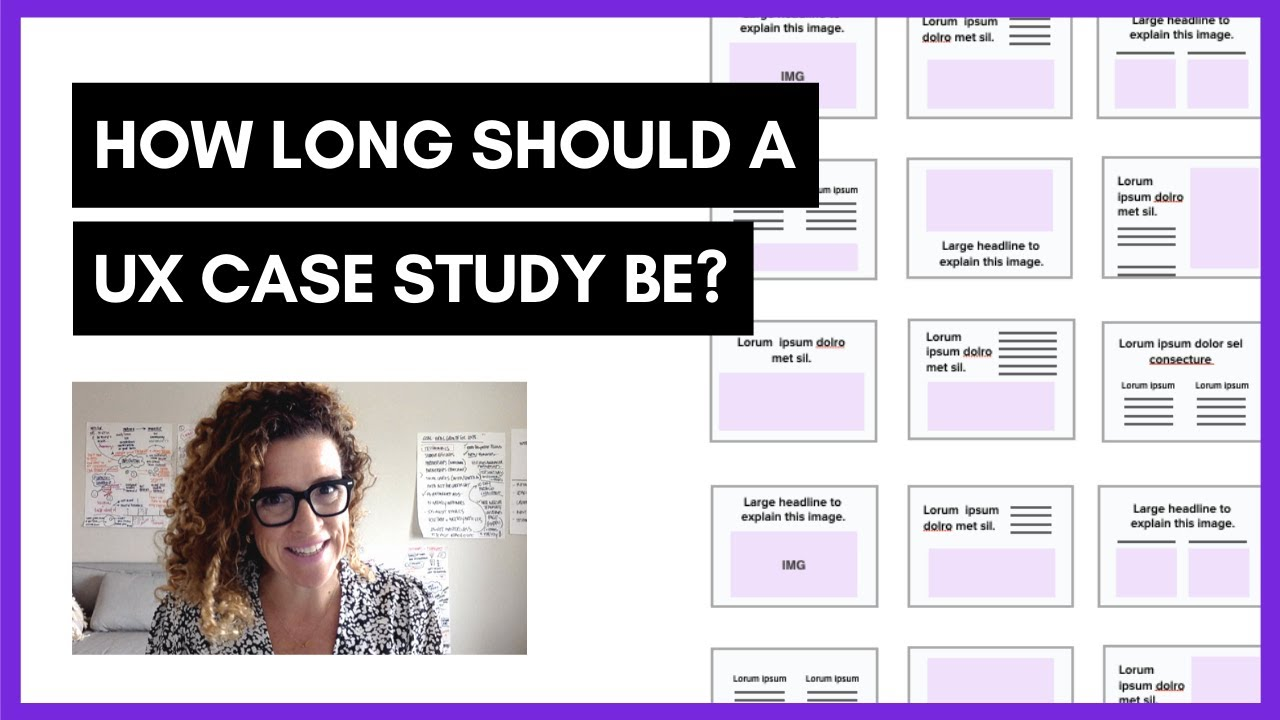 How Long Should A Ux Case Study Or Portfolio Be Sarah Doody Ux Designer Youtube