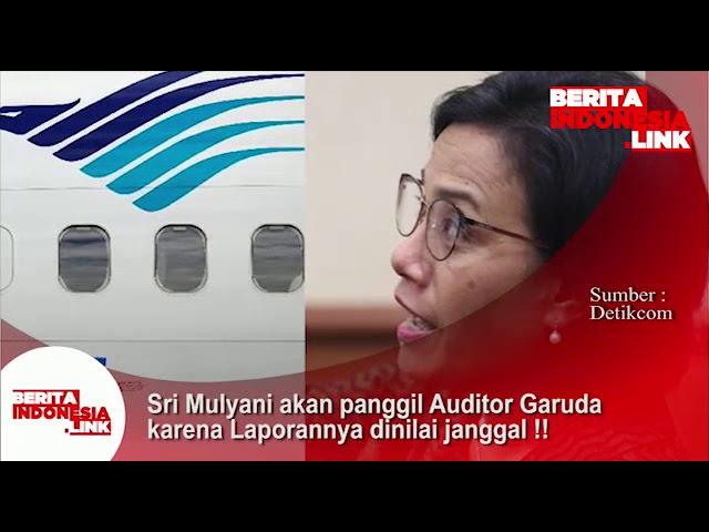 Sri Mulyani akan panggil Auditor Garuda karena laporannya dijilai Janggal!!