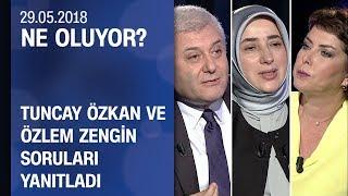 Tuncay Özkan ve Özlem Zengin seçim öncesi soruları yanıtladı - Ne Oluyor? 29.05.2018 Salı