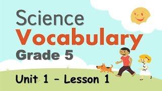 Science Vocabulary | Grade 5 | Unit 1 - Lesson 1