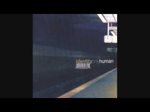 Only Human / Identity