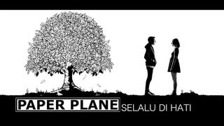 Paper Plane - Selalu Di Hati (Official Music Video)