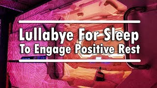 Lullabye For Sleep To Engage Positive Rest | Tranquil Mind