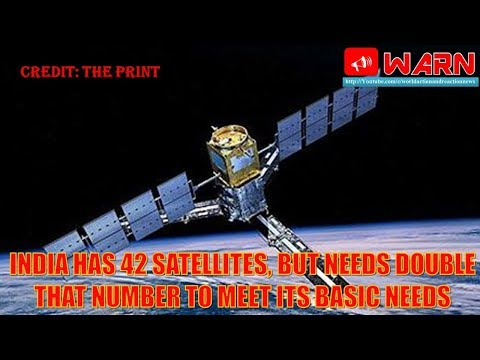 India has 42 satellites, but needs double that number to meet its basic needs