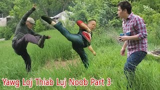 New Funny Movie 2019 Yawg Loj Thiab Luj Noob Part 3