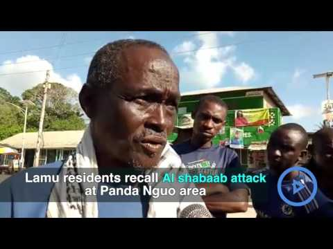 Lamu Panda Nguo attack survivor and others recall experiences
