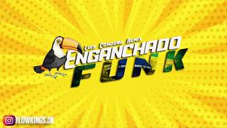 Baixar ENGANCHADO FUNK 🇧🇷🔥|PERREO BRASILEÑO| LUIS CORDOB4 REMIX [FLOW KINGS 2020]