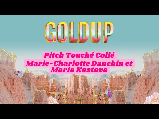 Goldup - Pitch de Touché Collé par Marie-Charlotte Danchin