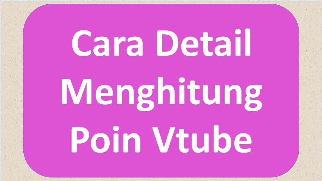 Cara Detail Menghitung Poin Vtube - YouTube