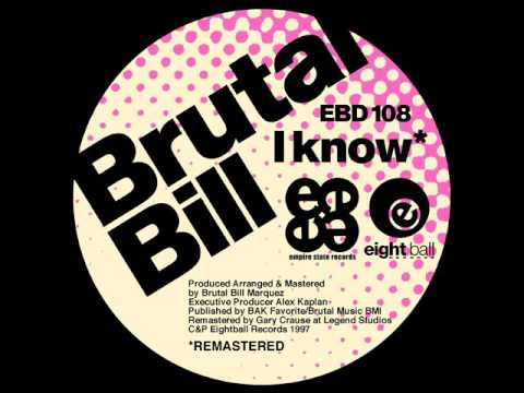 I Know By Brutal Bill (Brutal's Night At The Opera Mix)