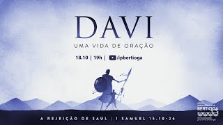 Culto Dominical | 18/10/2020 | A Rejeição de Saul