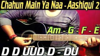 Chahun Main Ya Naa - Aashiqui 2 || Hindi Guitar Chords & Cover Lesson || Arijit Singh, Palak Muchhal