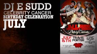 DJ E SUDD B DAY CELEBRATION JULY15
