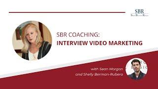 SBR Coaching: Interview Video Marketing