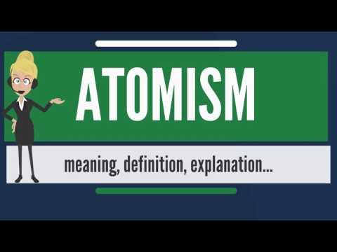 What is ATOMISM? What does ATOMISM mean? ATOMISM meaning, definition & explanation