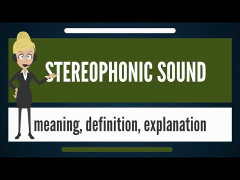 What is STEREOPHONIC SOUND? What does STEREOPHONIC SOUND mean? STEREOPHONIC SOUND meaning